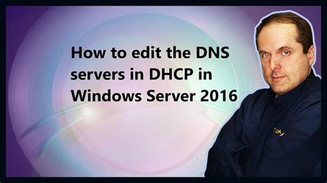 How to edit the DNS servers in DHCP in Windows Server 2016