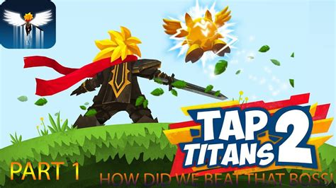 HOW DID WE BEAT THAT BOSS! TAP TITANS 2 - YouTube