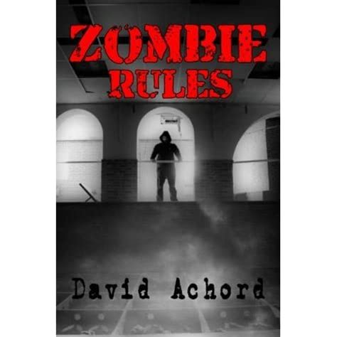Zombie Rules (Zombie Rules #1) by David Achord — Reviews