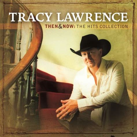 Then & Now: The Hits Collection - Tracy Lawrence | Songs