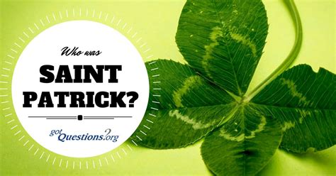 Who was Saint Patrick and why do we celebrate St
